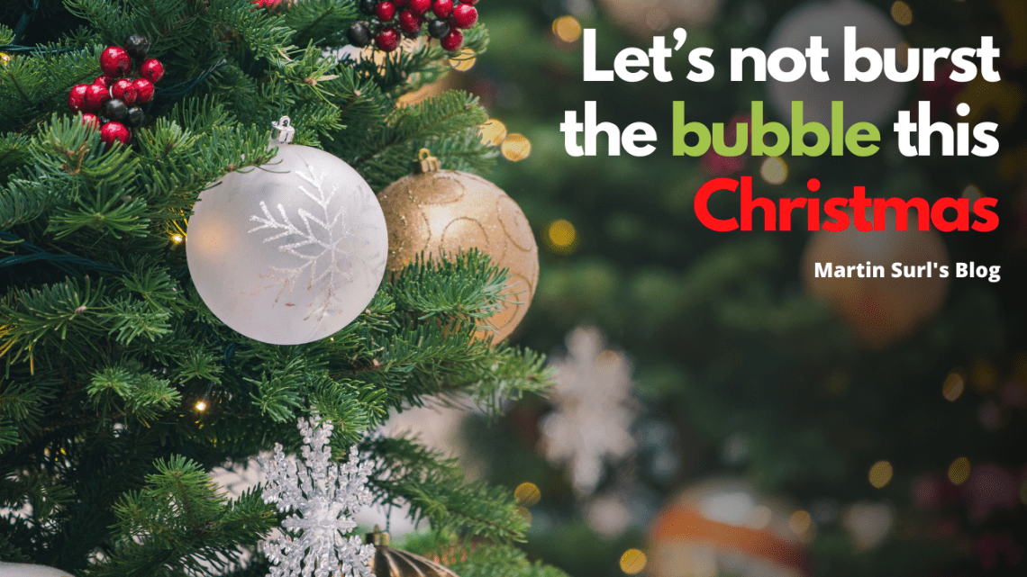 Let's not burst the bubble this christmas