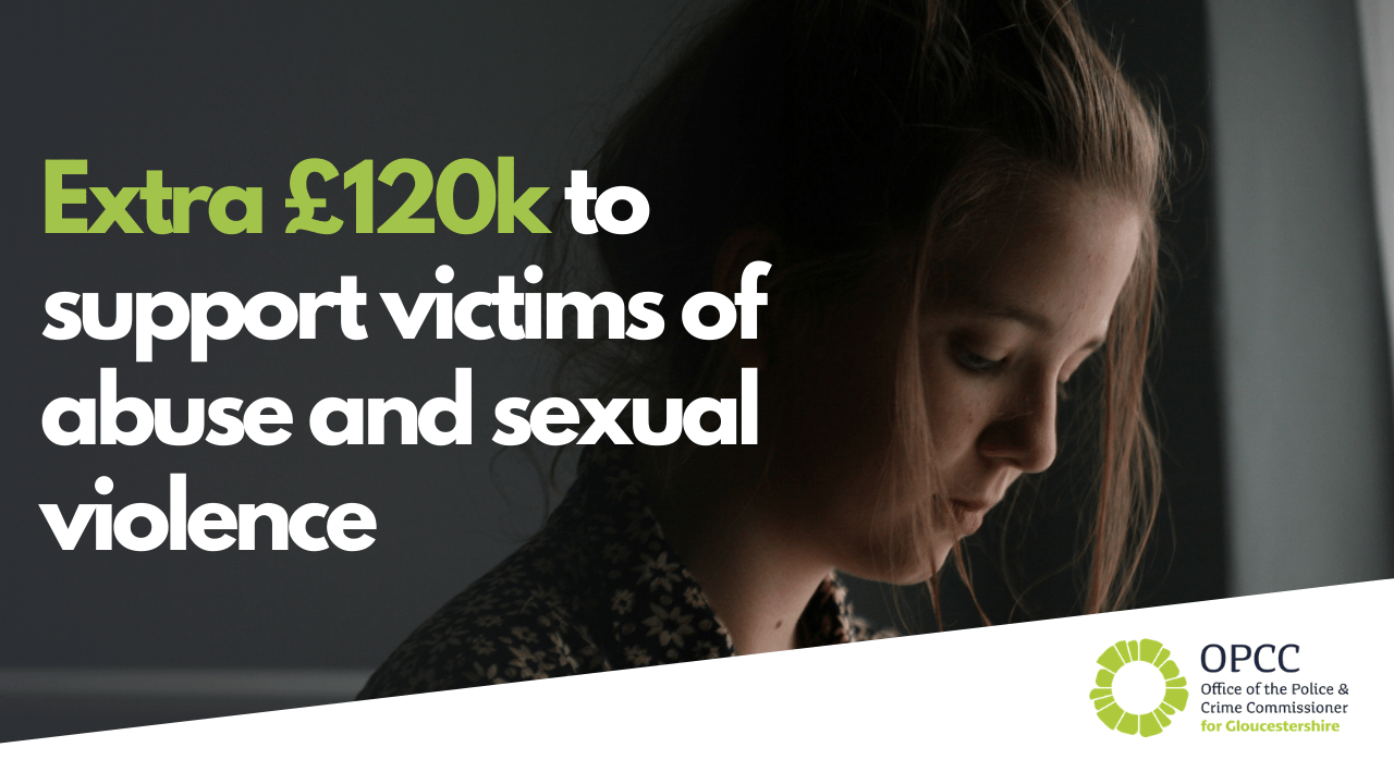 extra 120k for domestic abuse and sexual violence in Gloucestershire